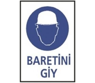 """Lorex PVC """"Baretini Giy"""" İş Güvenlik Uyarı İkaz Levhası"""