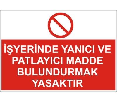 LR-YL55 İŞYERİNDE YANICI VE PATLAYICI MADDE BULUNDURMAK YASAKTIR